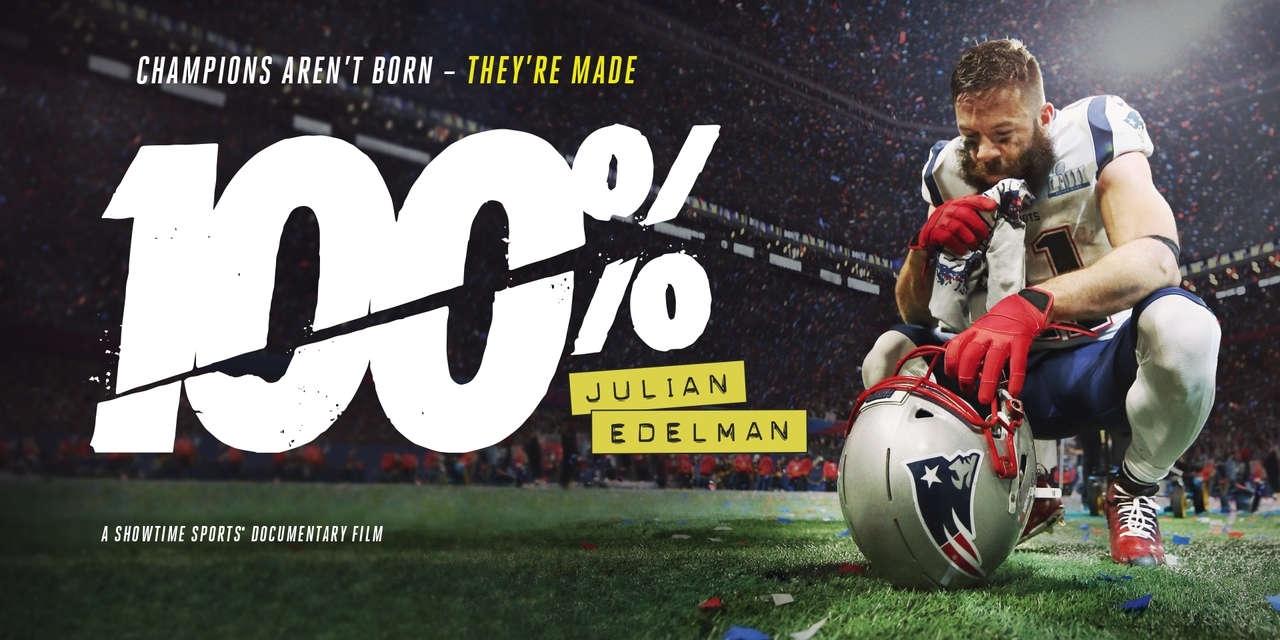 100%: Julian Edelman | Showtime pertaining to Super Bowl 2019 Showtime