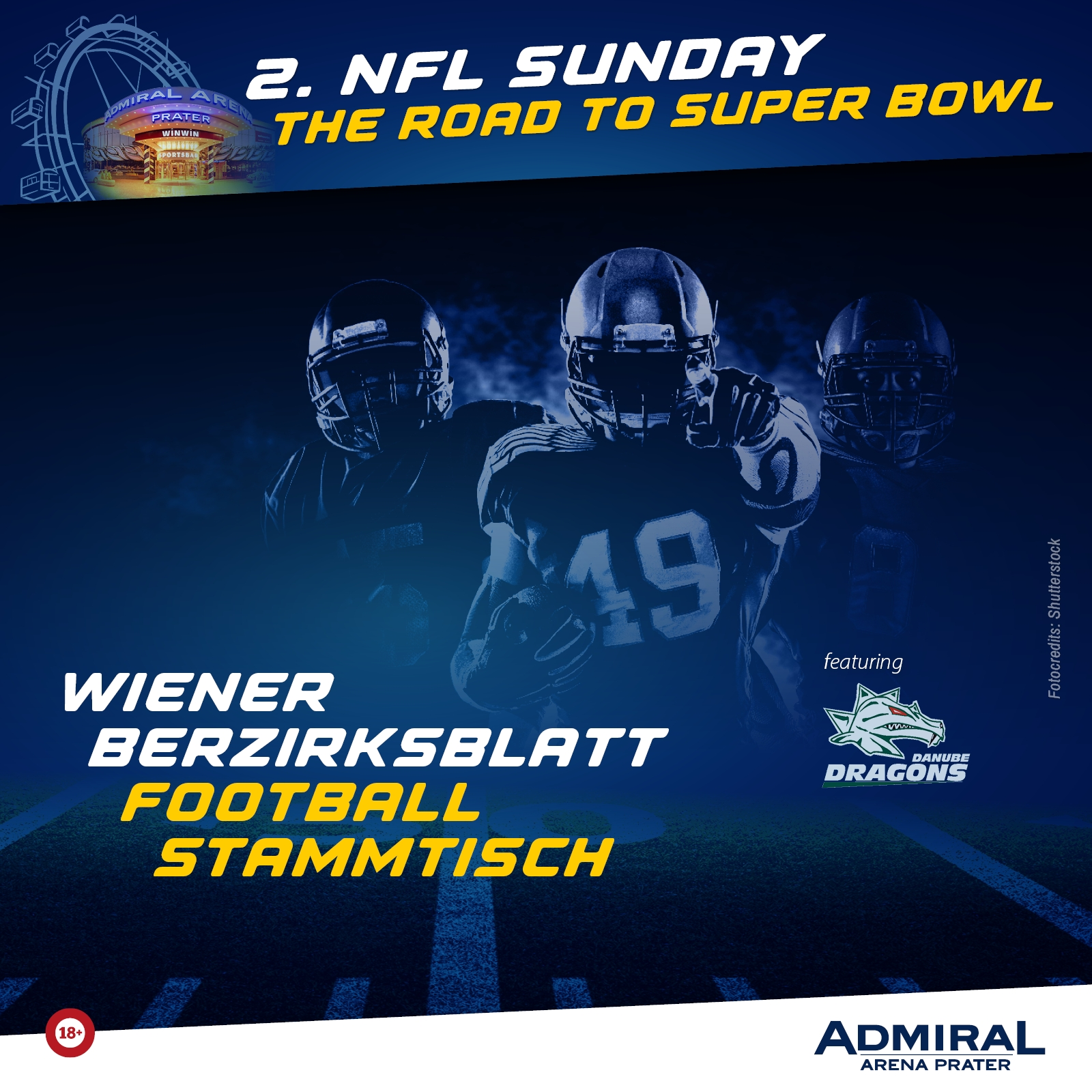 """2. Nfl Sunday """"road To Super Bowl"""" - Admiral Arena Prater with Super Bowl Sunday 2018"""