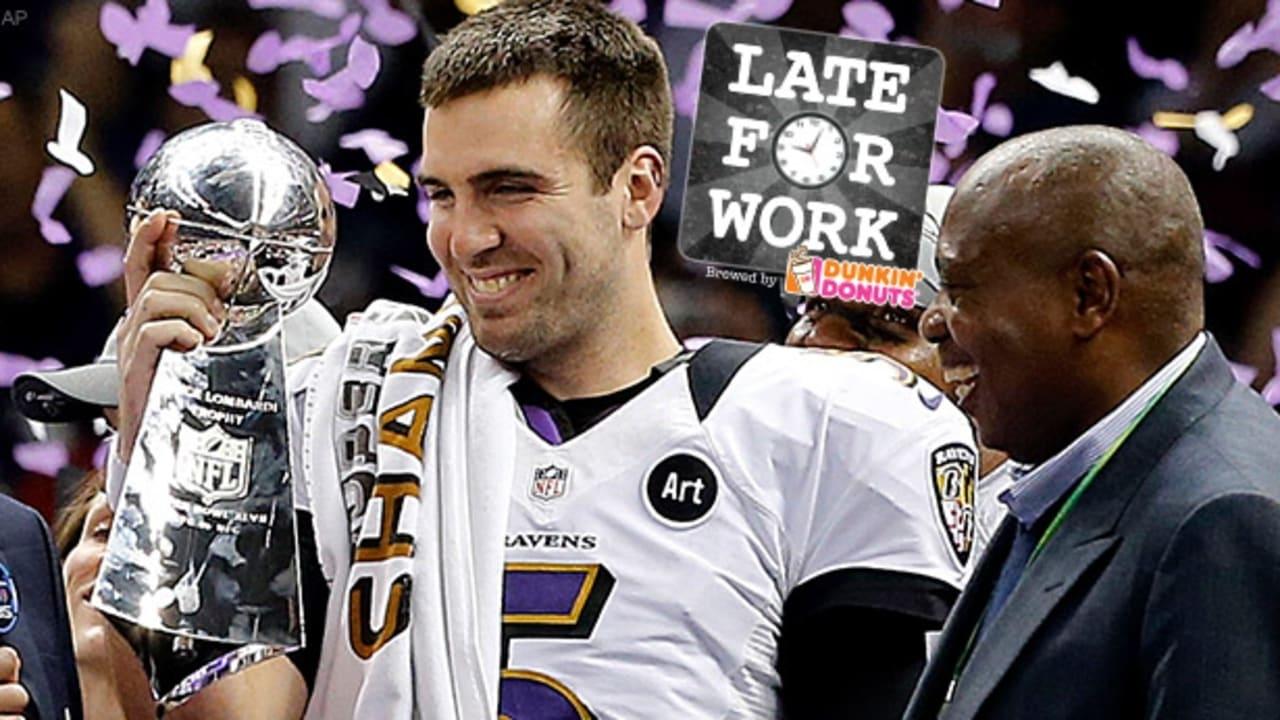 Late For Work 5/11: If Joe Flacco Wins Second Super Bowl for Joe Flacco Super Bowl