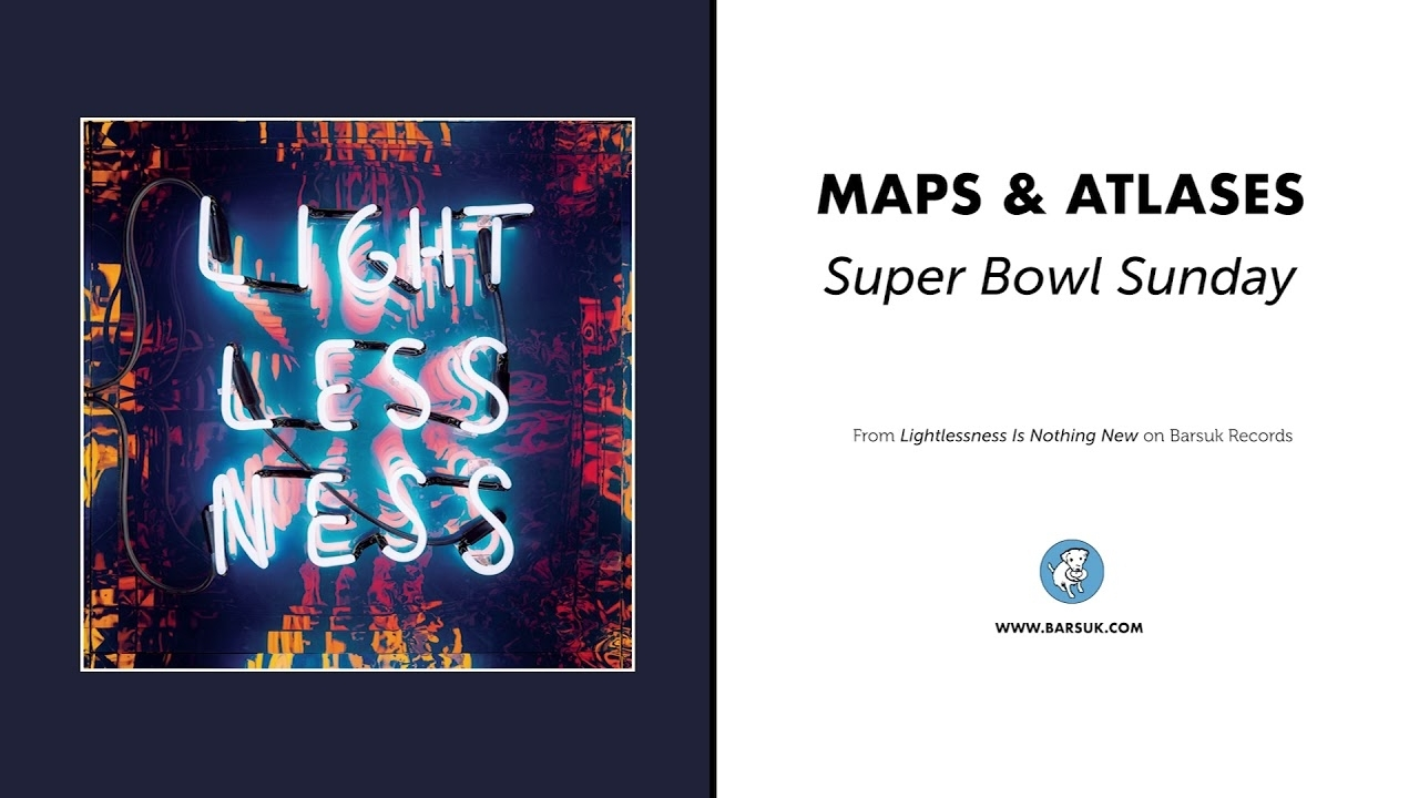 """Maps & Atlases """"super Bowl Sunday"""" (Official Audio) regarding Super Bowl Sunday Maps And Atlases Lyrics"""