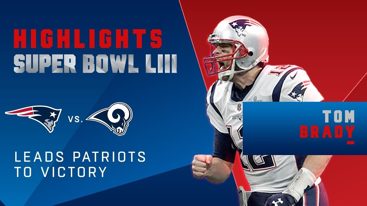 Tom Brady Leads Pats To Victory   Super Bowl Liii Player Highlights within Super Bowl Liii Patriots Rams