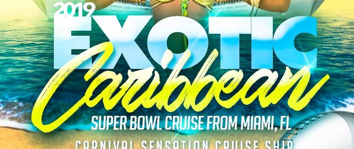 2019 Exotic Caribbean Super Bowl Cruise with Miami Super Bowl Cruise