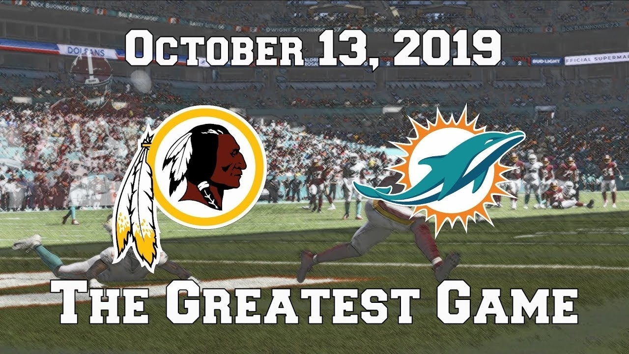 Washington Redskins Vs. Miami Dolphins (October 13, 2019) - The Greatest  Game regarding Super Bowl 2019 Miami Dolphins