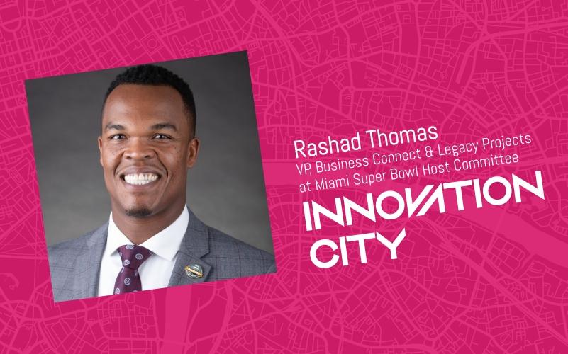 Rashad Thomas (Miami Super Bowl Host Committee) On with Miami Super Bowl Host